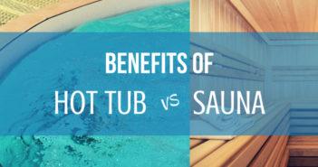 Benefits of Hot Tub vs Sauna
