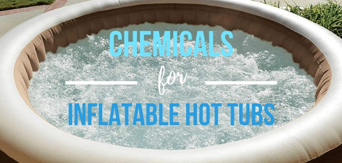 Chemicals for Inflatable Hot Tub